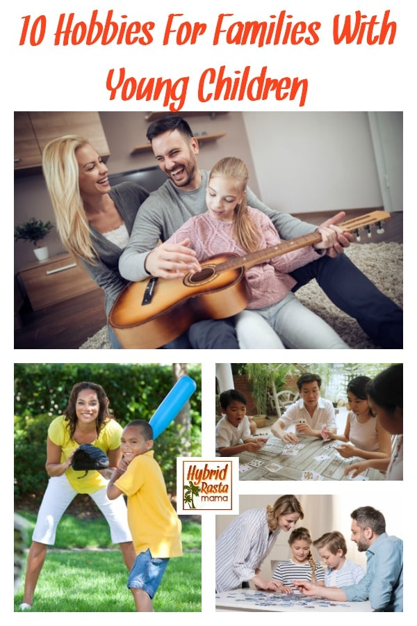 Finding time to spend together as a family can be tough. But finding what to do can be tougher. Check out these 10 hobbies for families with young children!