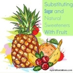 Substituting Sugar and Natural Sweeteners With Fruit