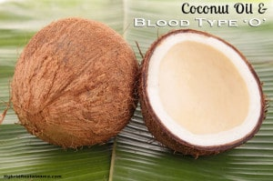 Coconut Oil and Blood Type O: HybridRastaMama.com