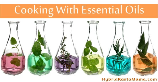Essential oils are highly concentrated making them purer than herbs to cook with. This guide from HybridRastaMama.com will help you understand more about cooking with essential oils