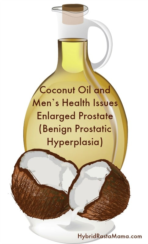 Prostate enlargement, or benign prostatic hyperplasia (BPH) is extremely common in men as they age. Learn more about coconut oil for prostate health from HybridRastaMama.com.