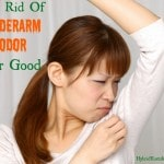 Get Rid Of Underarm Odor (Stinky Pits) For Good