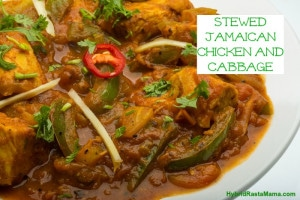 Stewed Jamaican Chicken and Cabbage: HybridRastaMama.com