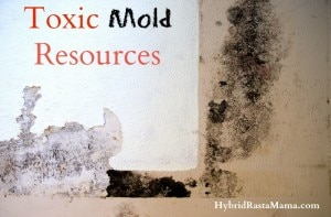 Toxic Mold Resources from HybridRastaMama.com