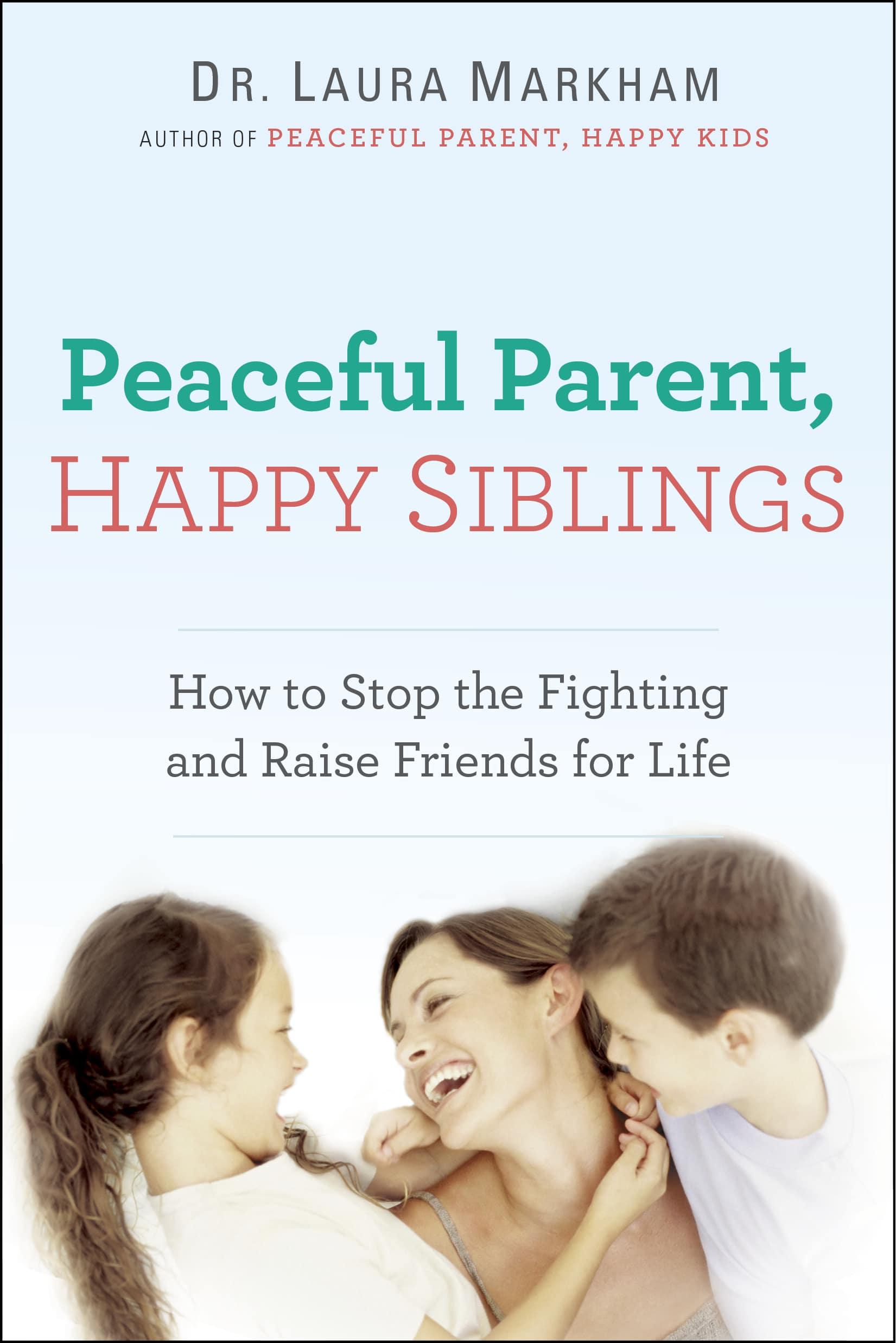 Peaceful Parents = Happy Siblings