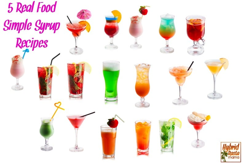 Love cocktails & mocktails but want to cut out the sugar found in the syrups? Try these 5 real food healthy versions of your favorite simple syrup recipes from HybridRastaMama.com.