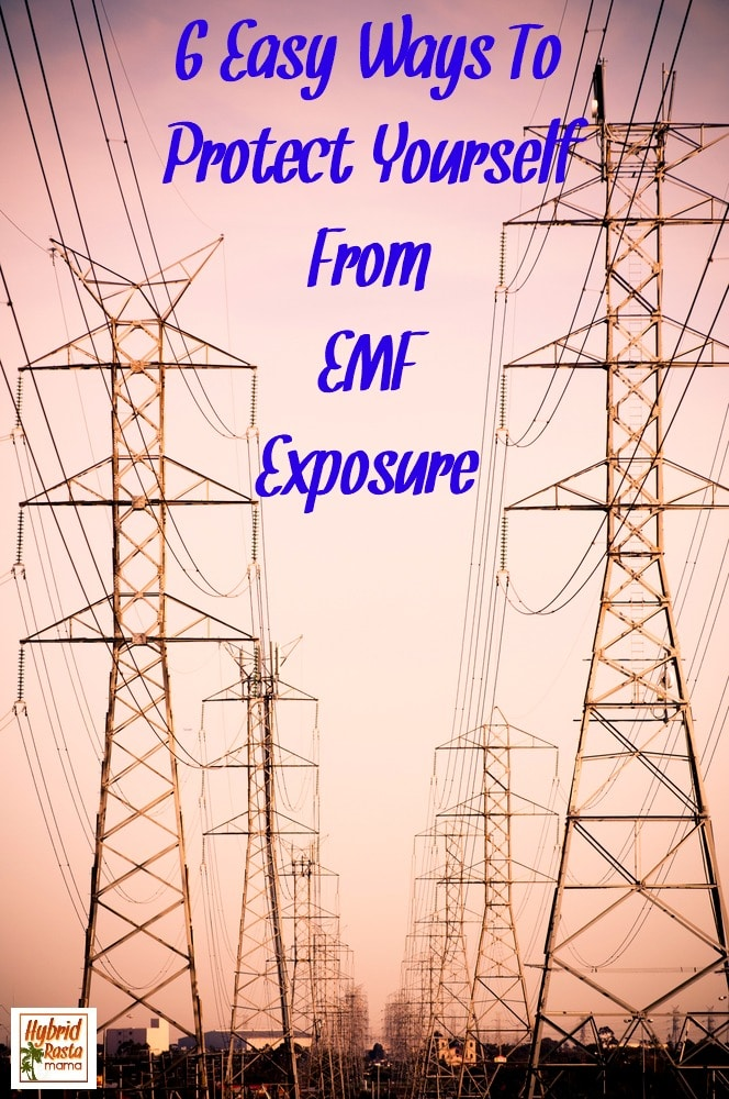 EMFs are all around us. But that doesn't mean you need to suffer from EMF exposure. Check out these 6 easy ways to protect yourself and your loved ones from EMF exposure. From HybridRastaMama.com