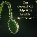 Can Coconut Oil Help With Erectile Dysfunction?