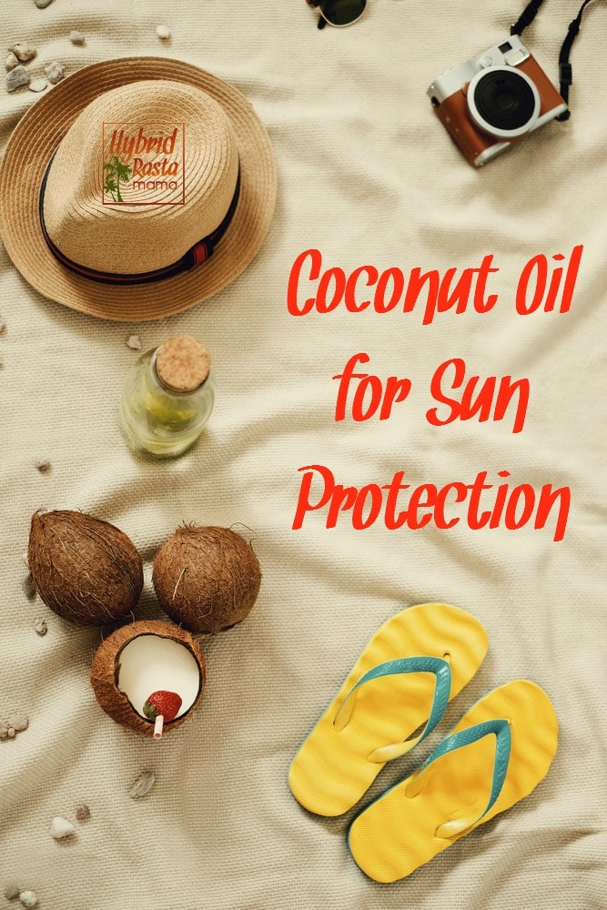 Have you heard the one about coconut oil for sun protection? Learn how to best use it along with other natural sunburn avoiding measures from HybridRastaMama.com.