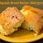 Easy Squash Bread Recipe (Allergen Free)