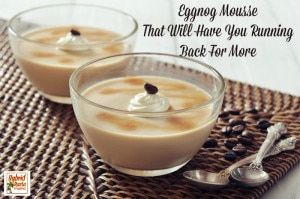 This Eggnog Mousse Will Have You Running Back For More