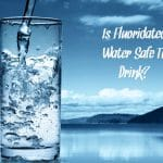 Should You Drink Fluoridated Tap Water?