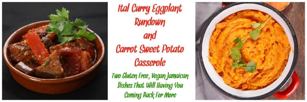 You can't go wrong with gluten free, vegan Jamaican food! Ital Curry Eggplant Rundown is a hearty dish that pairs well with carrot sweet potato casserole. From HybridRastaMama.com