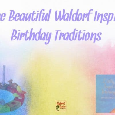 Three Beautiful Waldorf Inspired Birthday Traditions